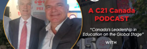 C21 Exclusive podcast with Andreas Schleicher, Director Education and Skills, OECD on Canada's Need to Innovate to Prepare Tomorrow's Leaders with Essential Global Skills